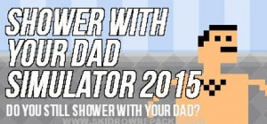 Shower With Your Dad Simulator 2015 Do You Still Shower With Your Dad Full Crack