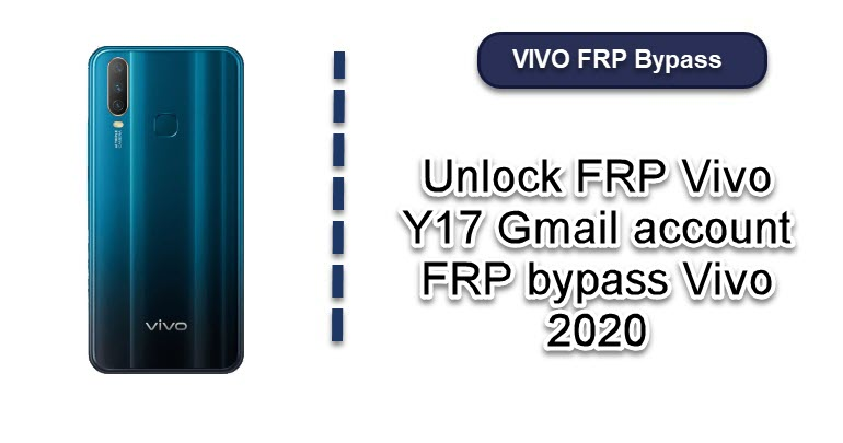 Unlock FRP Vivo Y17 gmail account frp bypass Vivo 2020
